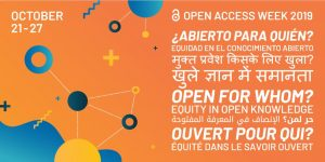 2019 International Open Access Week: Open for Whom? Equity in Open Knowledge